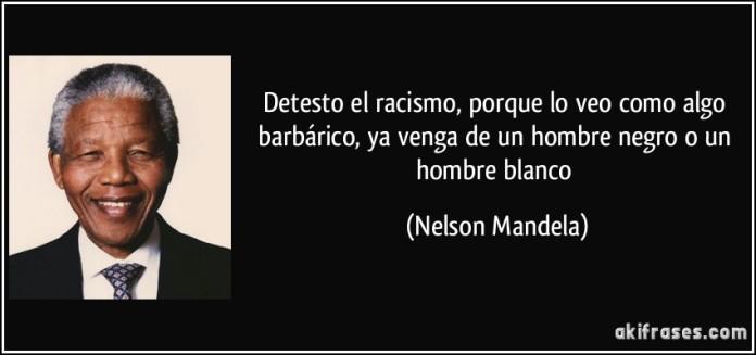 frase-detesto-el-racismo-porque-lo-veo-como-algo-barbarico-ya-venga-de-un-hombre-negro-o-un-hombre-nelson-mandela-151299
